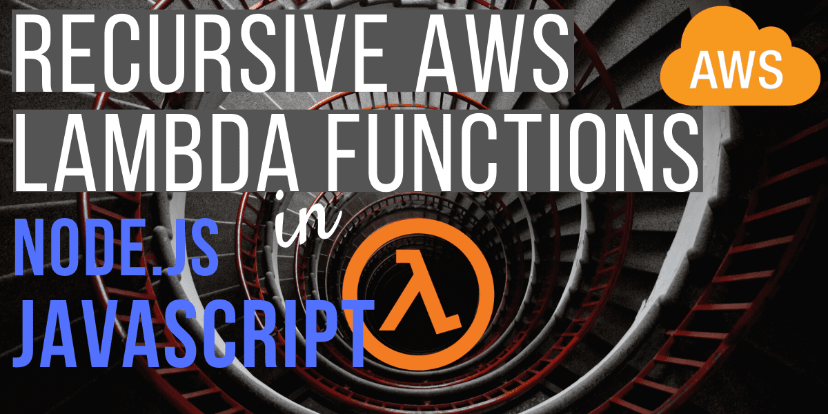 Recursive Lambda functions in Node.js JavaScript