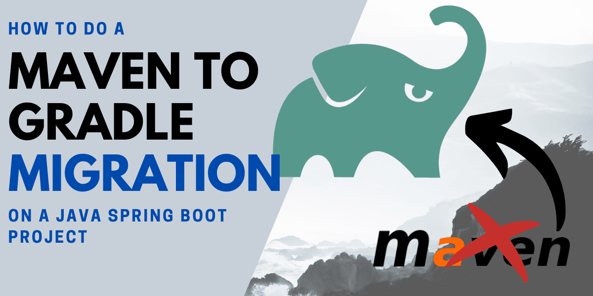 How to do a Maven to Gradle migration on a Java Spring Boot project
