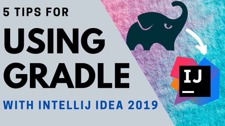 5 tips for using Gradle with IntelliJ IDEA 2019