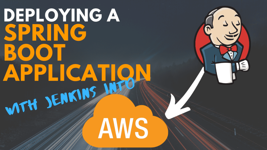 Deploying a Spring Boot application into AWS with Jenkins