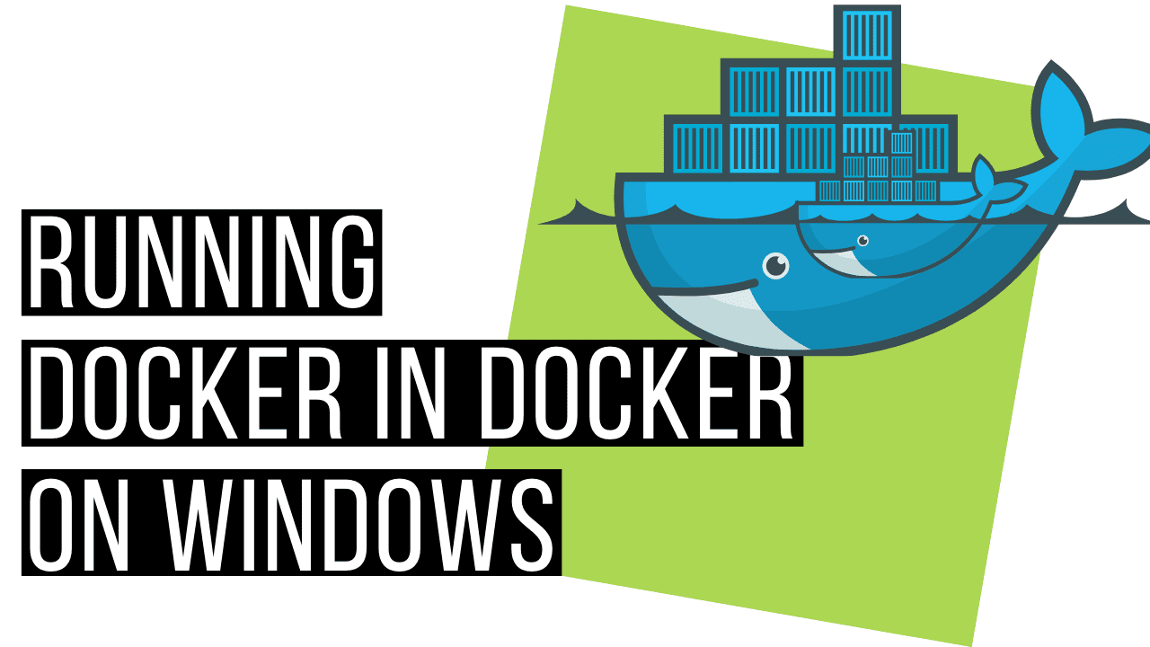 Running Docker in Docker on Windows 1