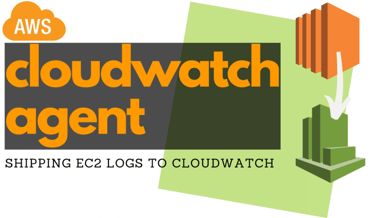 Shipping AWS EC2 logs to CloudWatch with the CloudWatch agent