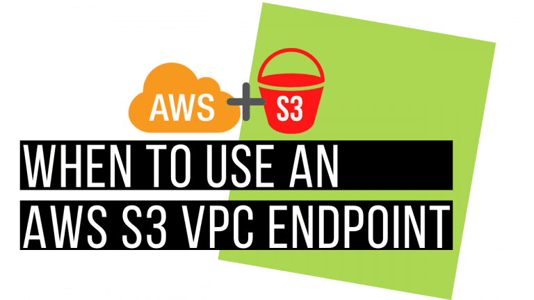When to use an AWS S3 VPC endpoint