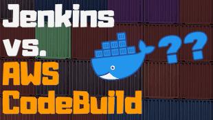 Jenkins vs. AWS CodeBuild for building Docker applications