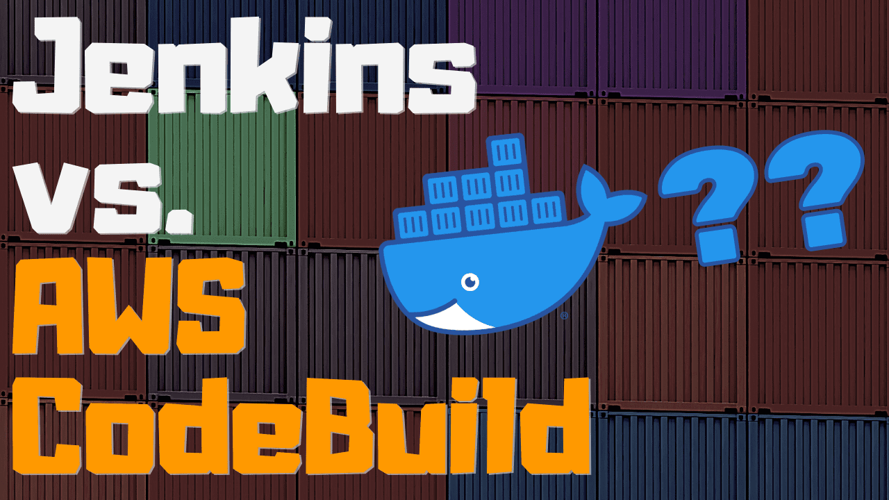Jenkins vs. AWS CodeBuild for building Docker applications