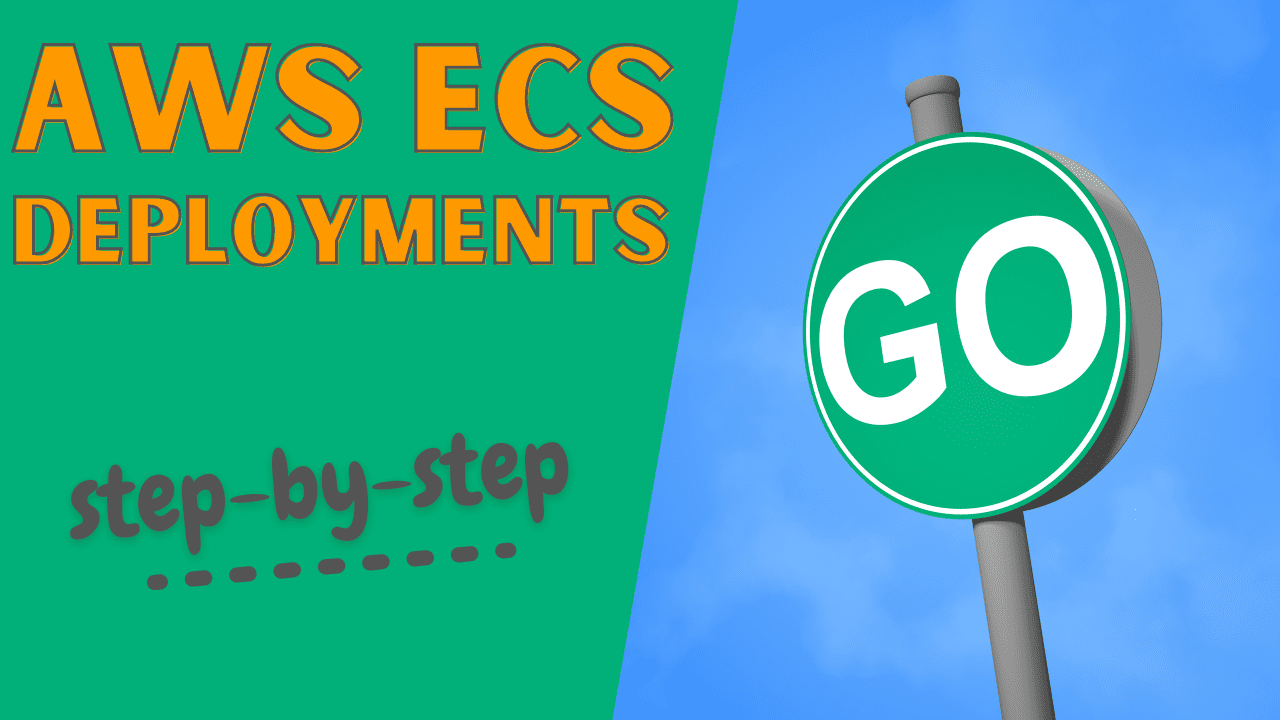 AWS ECS deployments step-by-step