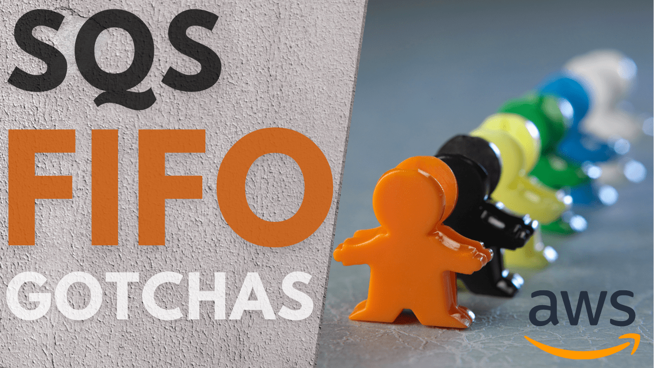 SQS FIFO gotchas