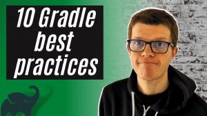 Gradle best practices