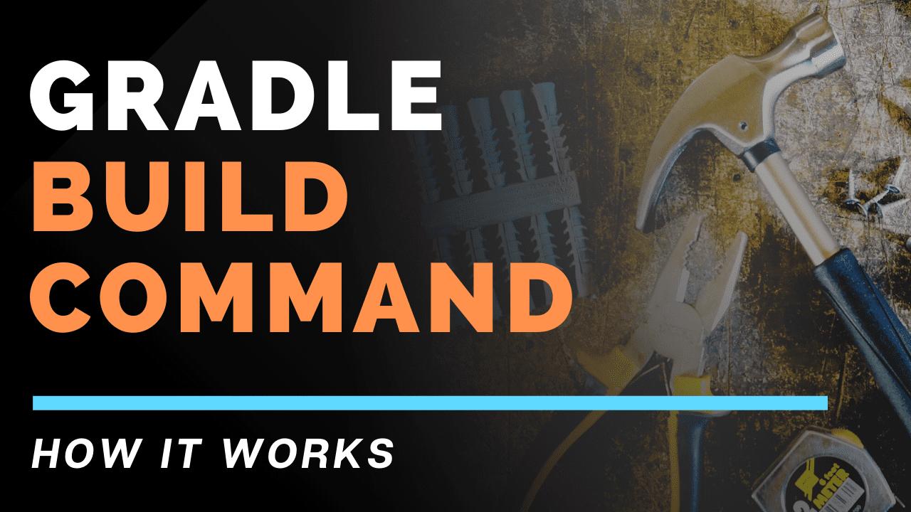 Gradle build command
