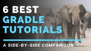 The 6 best Gradle tutorials for beginners
