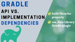 Gradle api vs implementation dependencies