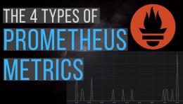 The 4 types of Prometheus metrics
